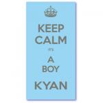 geboortekaartjes strak met de naam kyan. keep calm we hebben een zoon gekregen